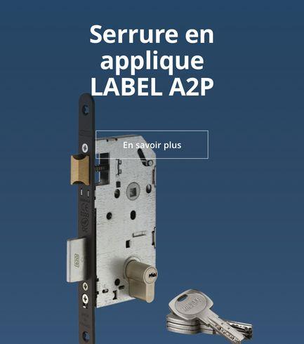 Serrures appliques + label A2P